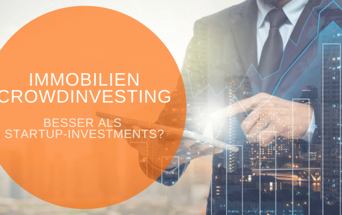 Crowdinvesting Immobilien vs Startups